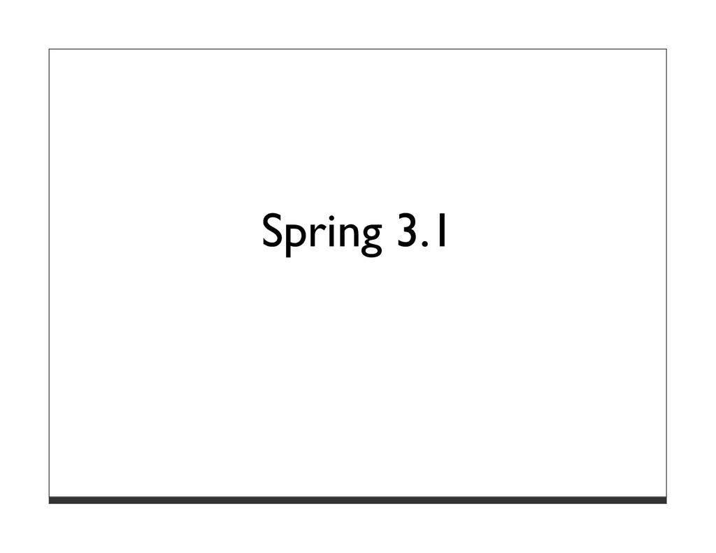 Spring 3.1