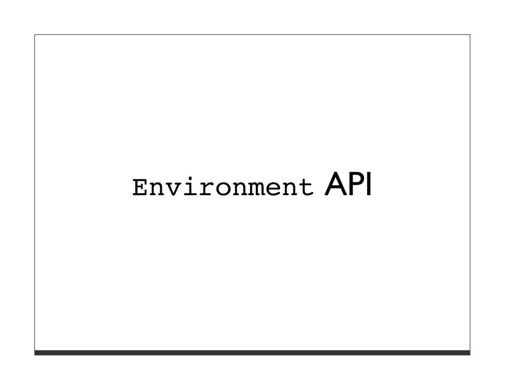 Environment API