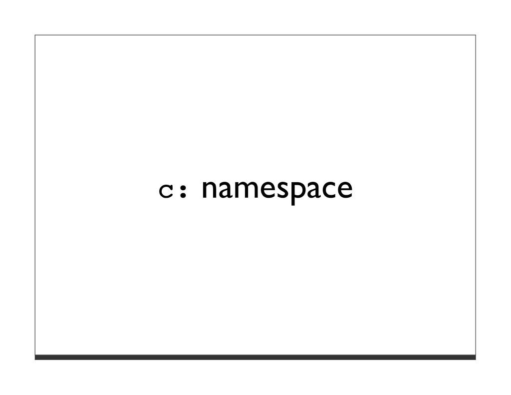 c: namespace