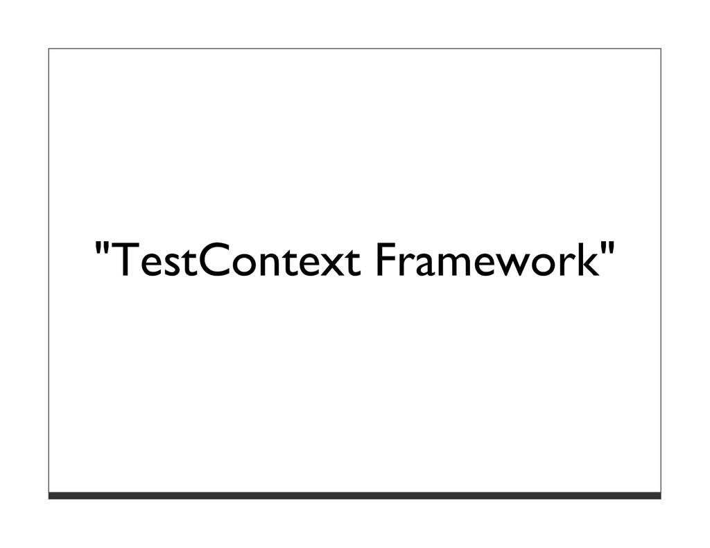 """TestContext Framework"""