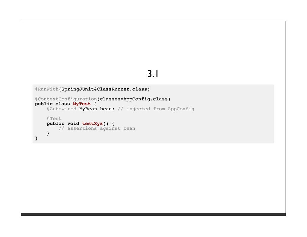 3.1 @RunWith(SpringJUnit4ClassRunner.class) @Co...