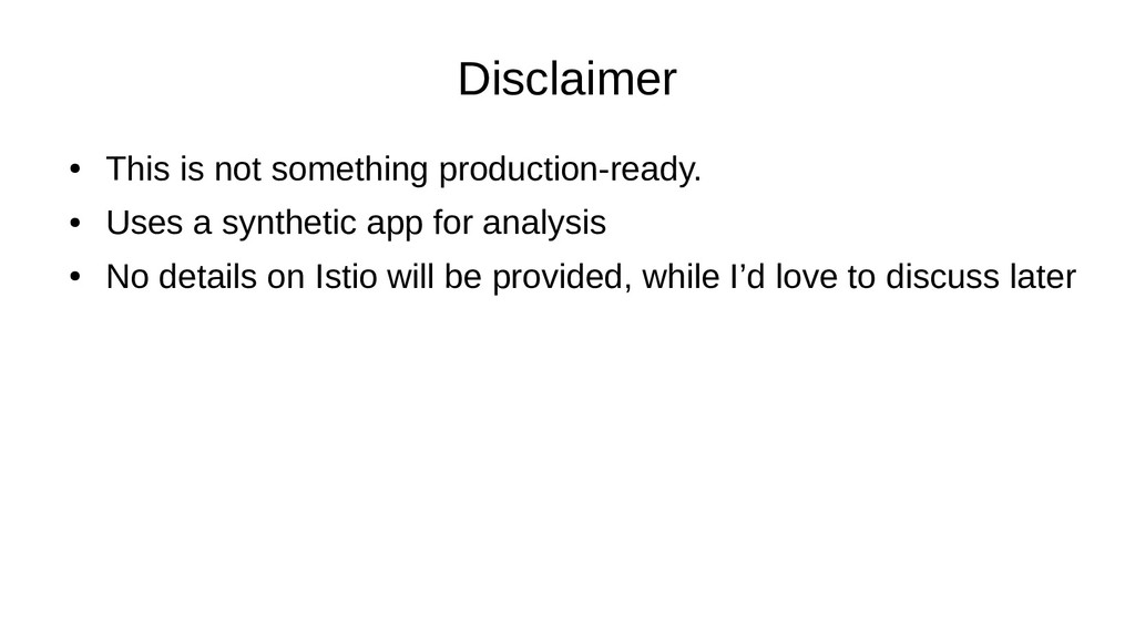 Disclaimer ● This is not something production-r...