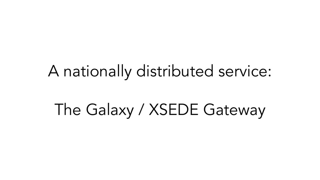 A nationally distributed service: The Galaxy / ...