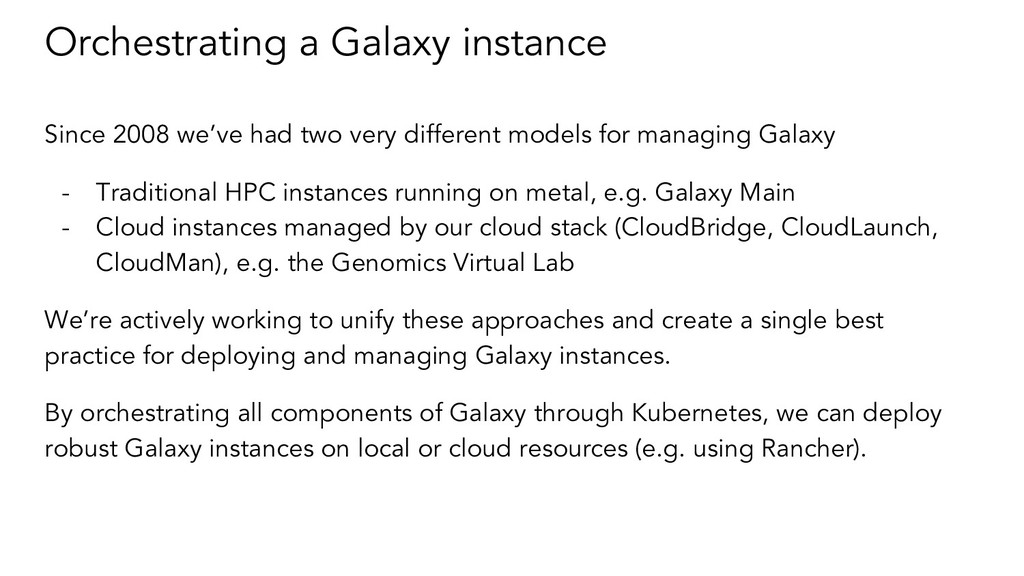 Orchestrating a Galaxy instance Since 2008 we'v...