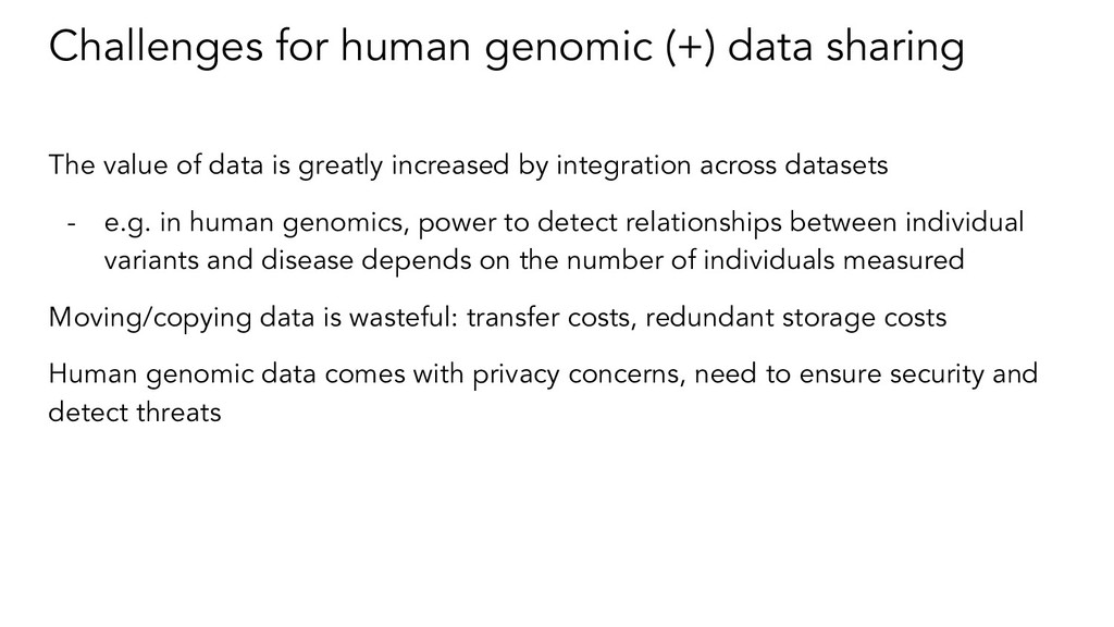 Challenges for human genomic (+) data sharing T...
