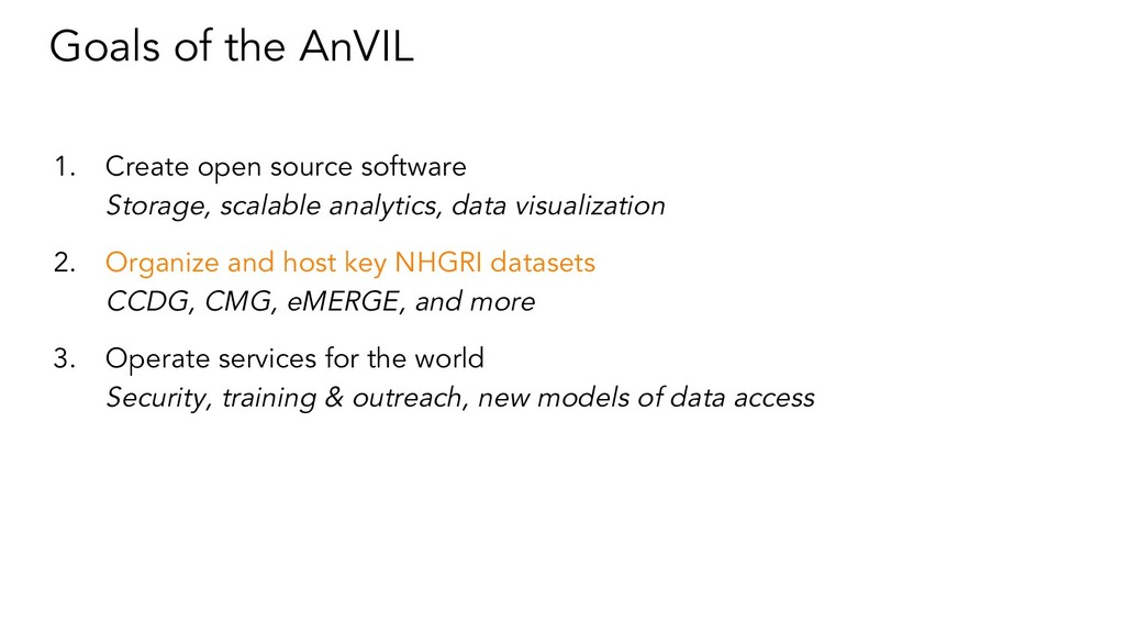 Goals of the AnVIL 1. Create open source softwa...