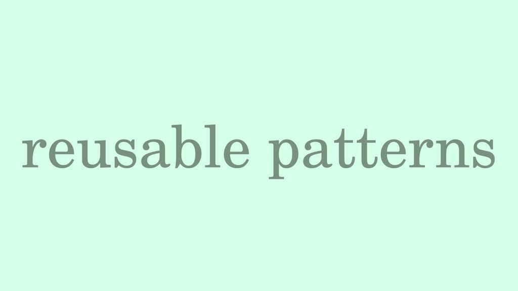 reusable patterns