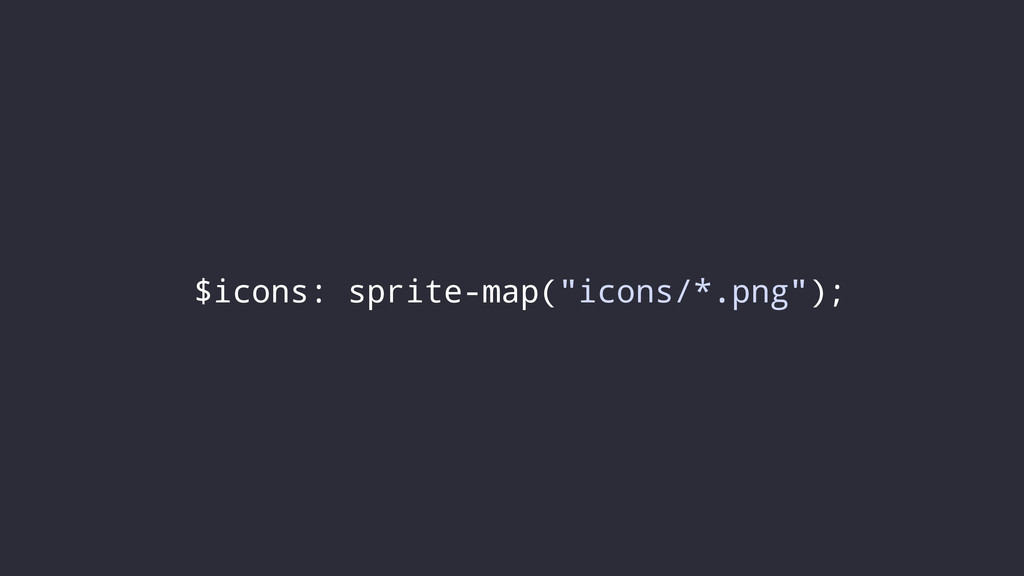 "$icons: sprite-map(""icons/*.png"");"