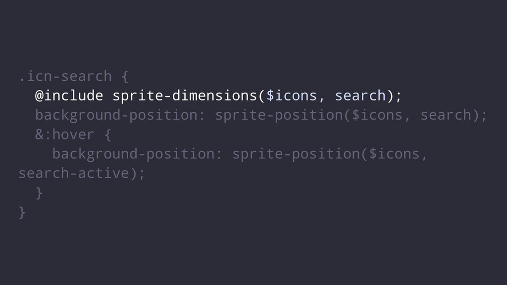 .icn-search { @include sprite-dimensions($icons...