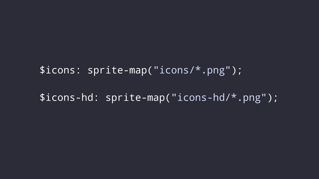 "$icons: sprite-map(""icons/*.png""); $icons-hd: s..."