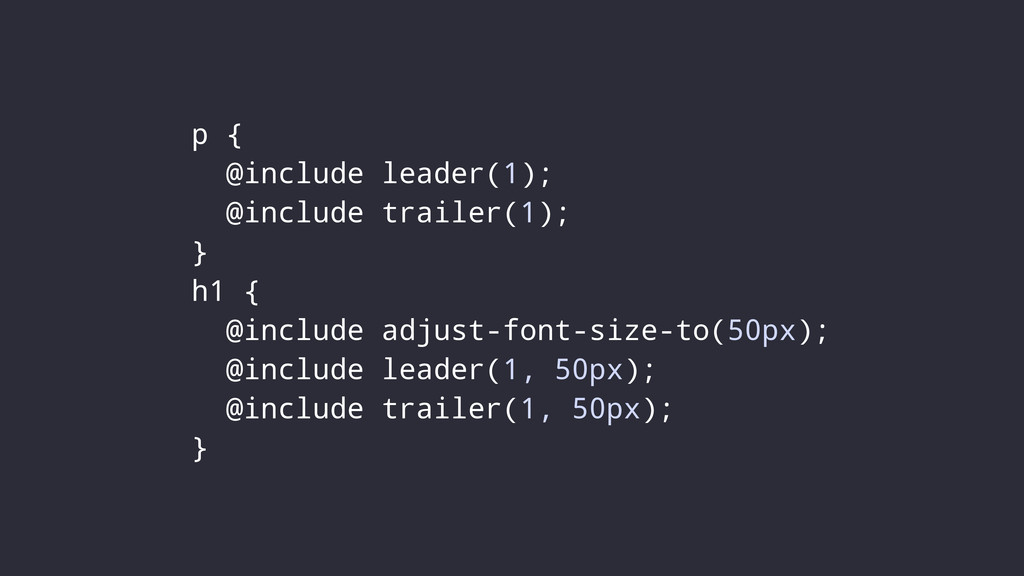 p { @include leader(1); @include trailer(1); } ...