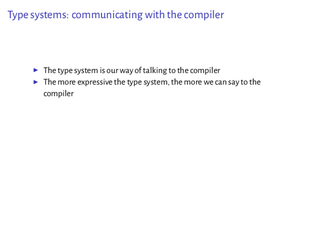 Type systems: communicating with the compiler ▶...