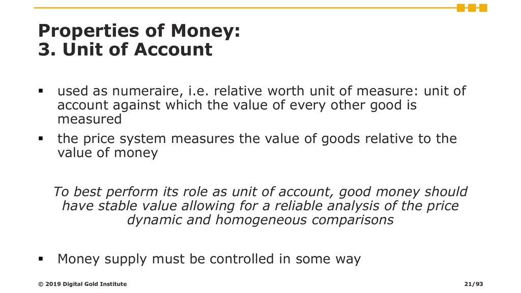 Properties of Money: 3. Unit of Account ▪ used ...