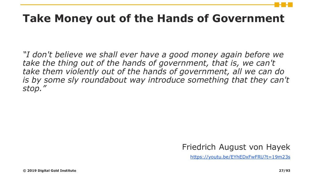 "Take Money out of the Hands of Government ""I do..."