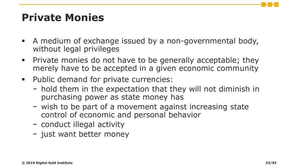 Private Monies ▪ A medium of exchange issued by...