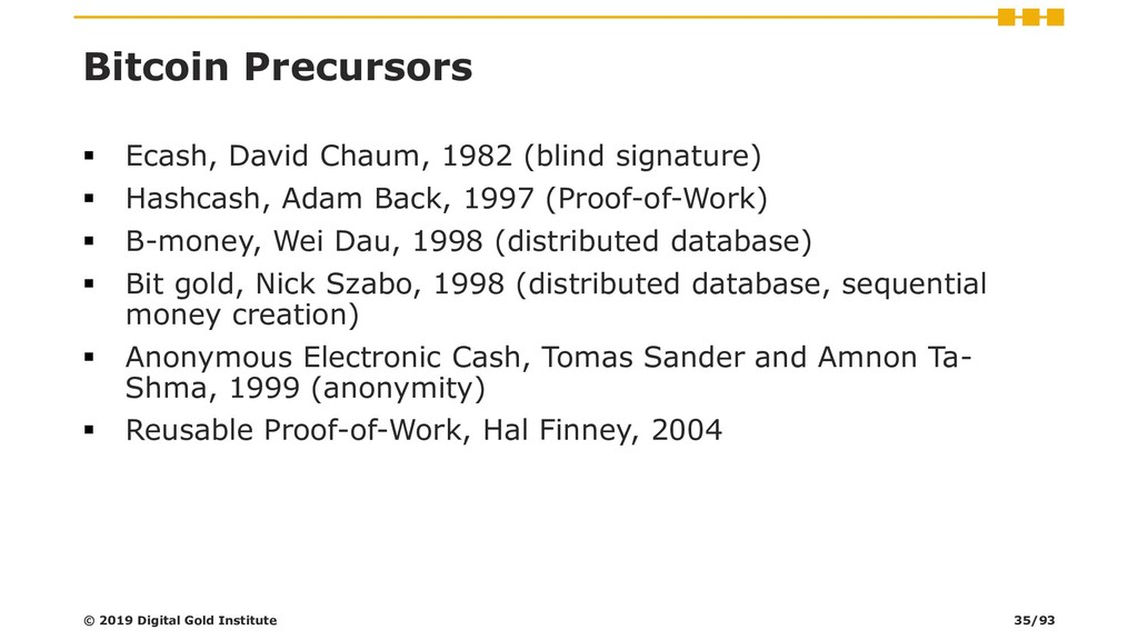 Bitcoin Precursors ▪ Ecash, David Chaum, 1982 (...