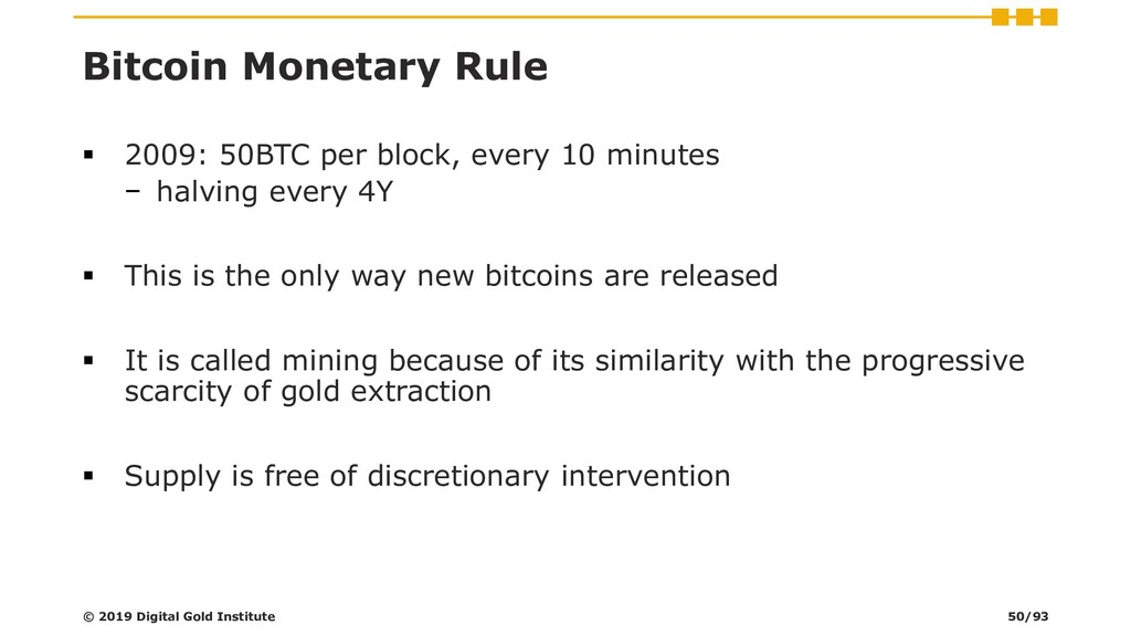 Bitcoin Monetary Rule ▪ 2009: 50BTC per block, ...