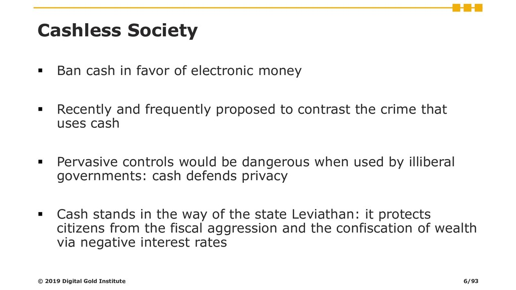 Cashless Society ▪ Ban cash in favor of electro...