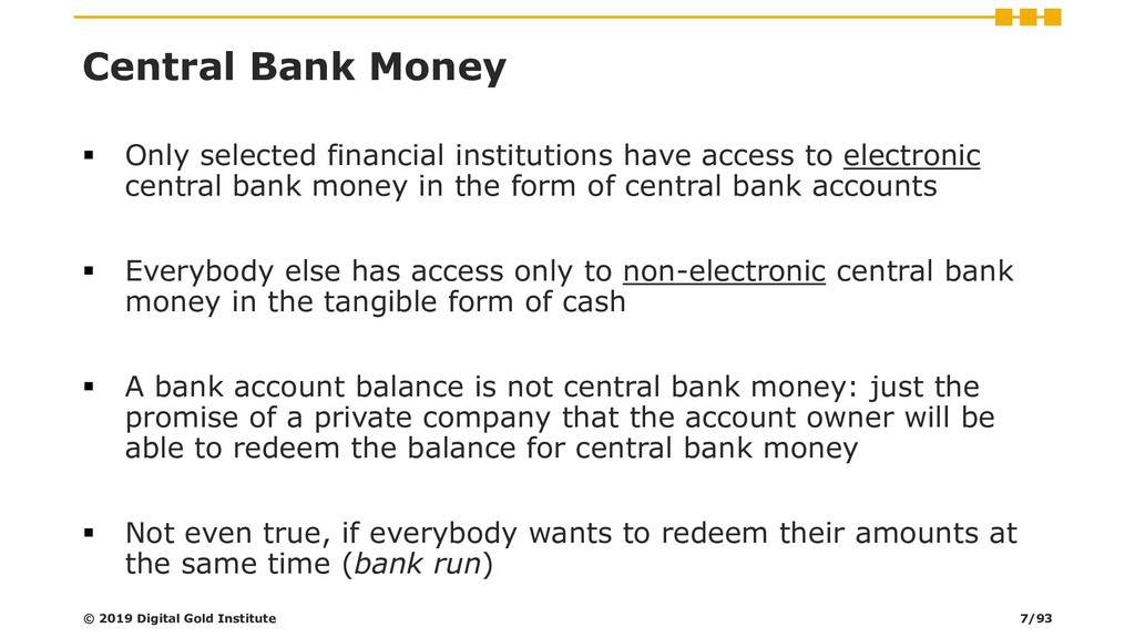 Central Bank Money ▪ Only selected financial in...