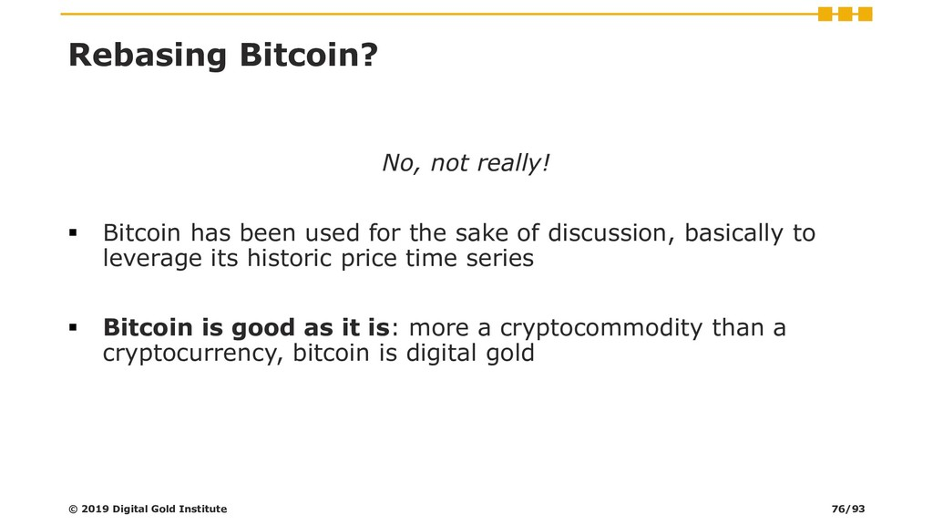 Rebasing Bitcoin? No, not really! ▪ Bitcoin has...