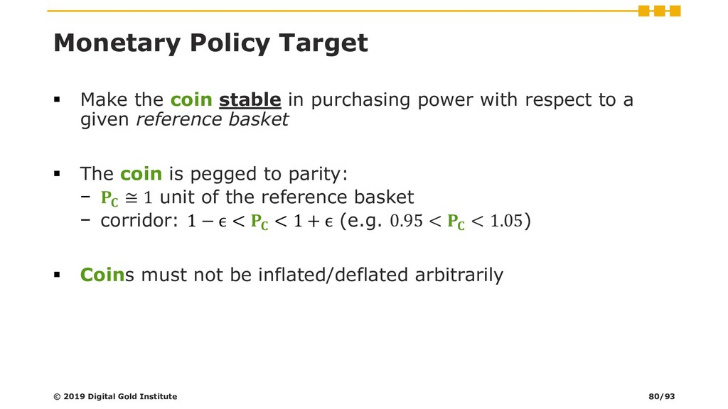 Monetary Policy Target ▪ Make the coin stable i...