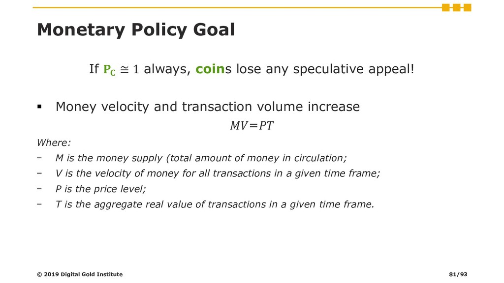 Monetary Policy Goal If  ≅ 1 always, coins lose...