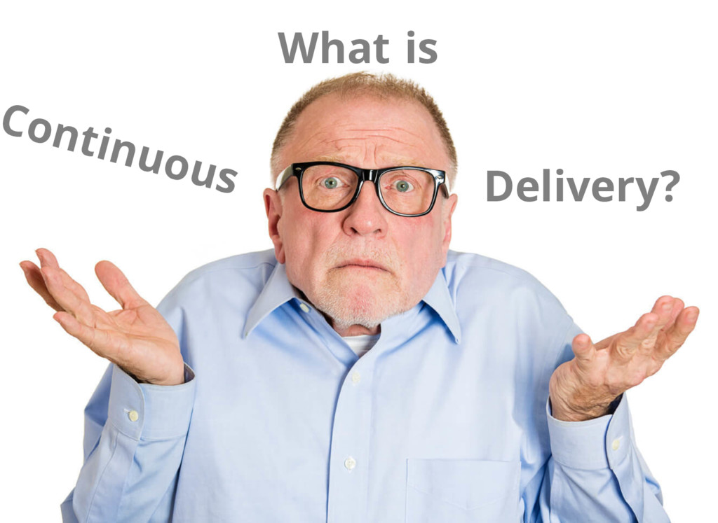 What Continuous Delivery? is