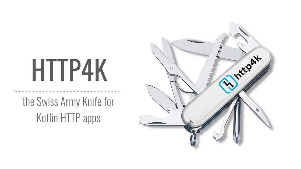HTTP4K the Swiss Army Knife for Kotlin HTTP apps