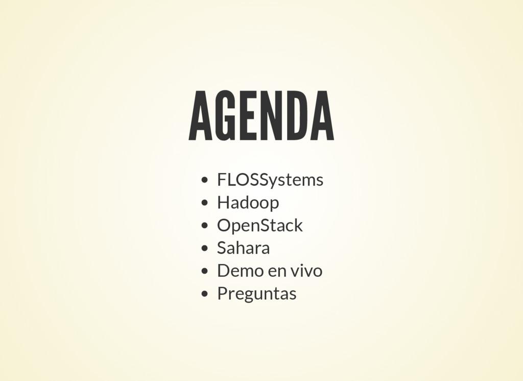AGENDA FLOSSystems Hadoop OpenStack Sahara Demo...