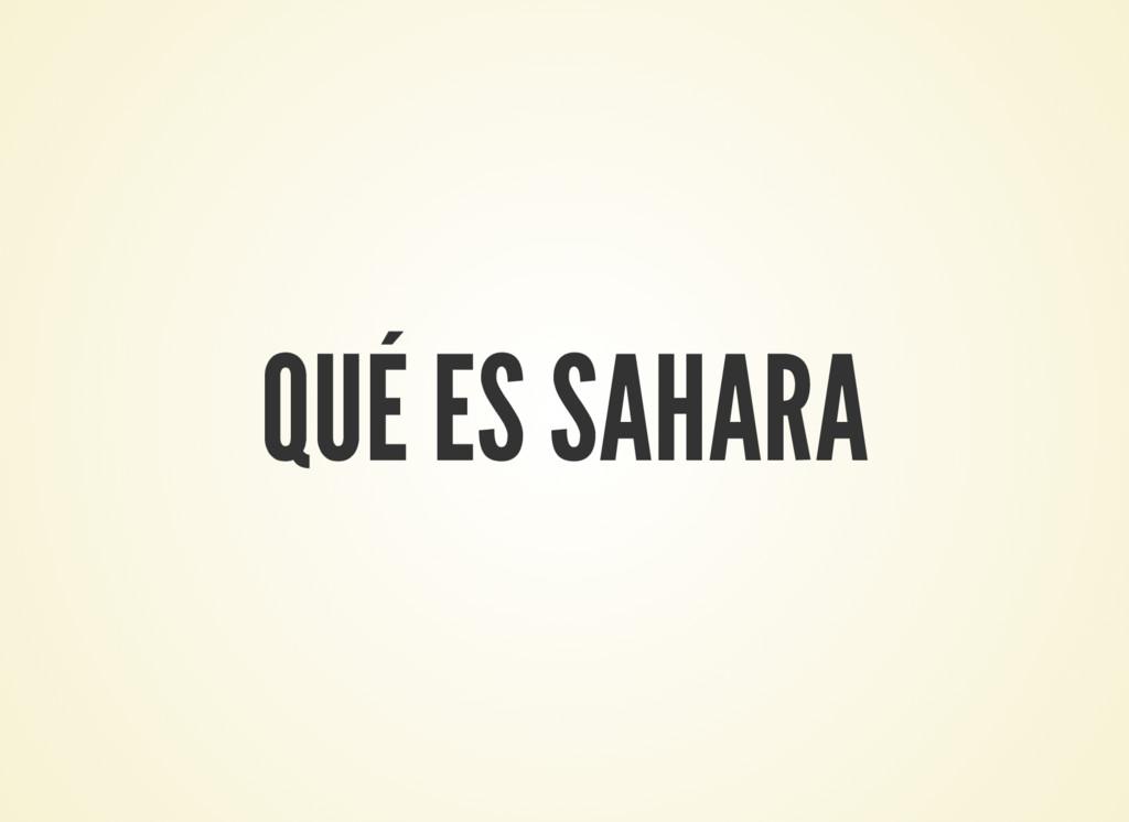 QUÉ ES SAHARA