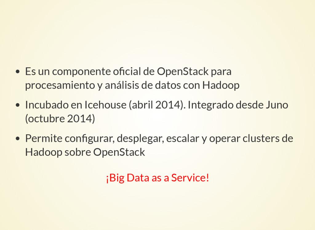 Es un componente o cial de OpenStack para proce...