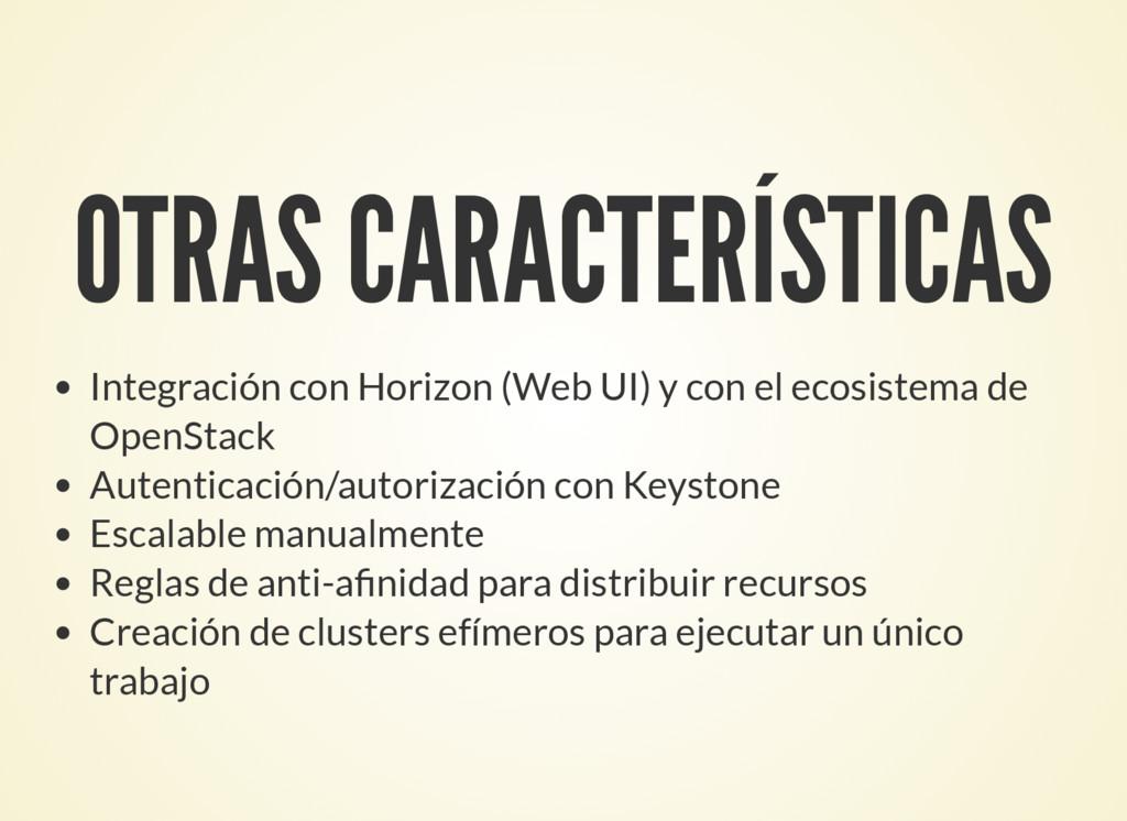 OTRAS CARACTERÍSTICAS Integración con Horizon (...