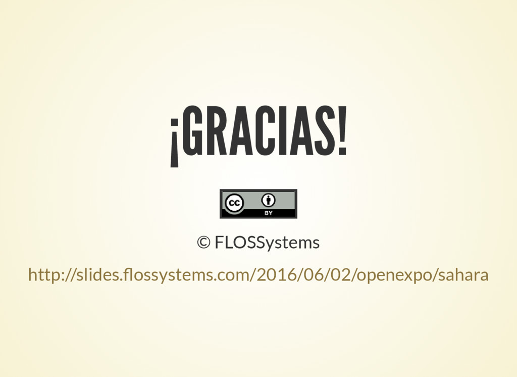 ¡GRACIAS! © FLOSSystems http://slides. ossystem...