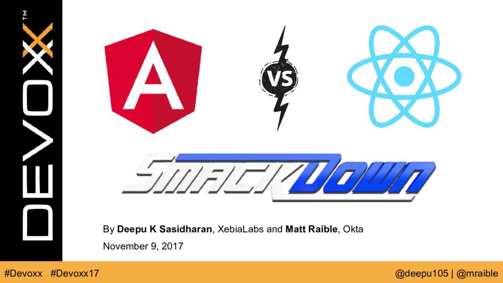 #Devoxx @deepu105 | @mraible #Devoxx17 By Deepu...