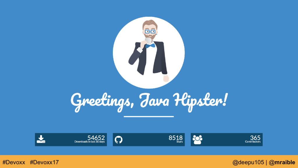 Want to learn more about JHipster? Come to our ...