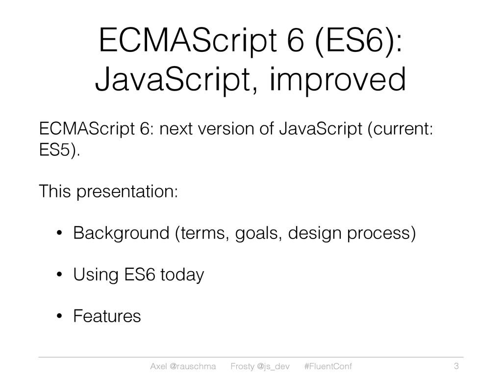 Axel @rauschma Frosty @js_dev #FluentConf ECMAS...