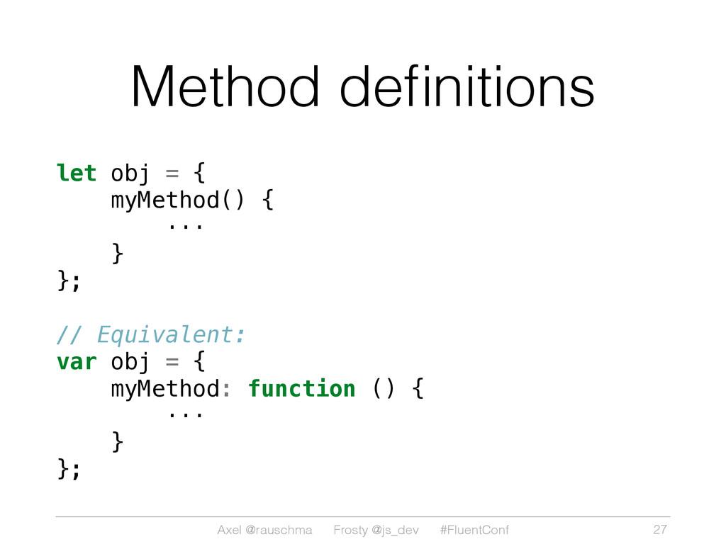 Axel @rauschma Frosty @js_dev #FluentConf Metho...