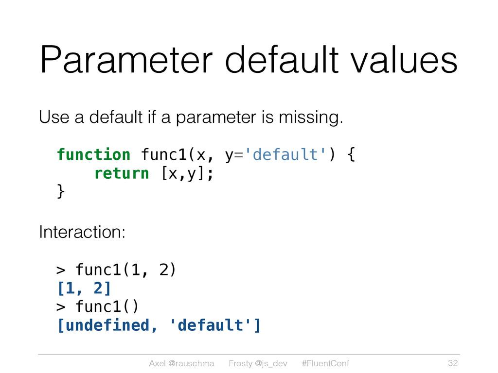 Axel @rauschma Frosty @js_dev #FluentConf Param...