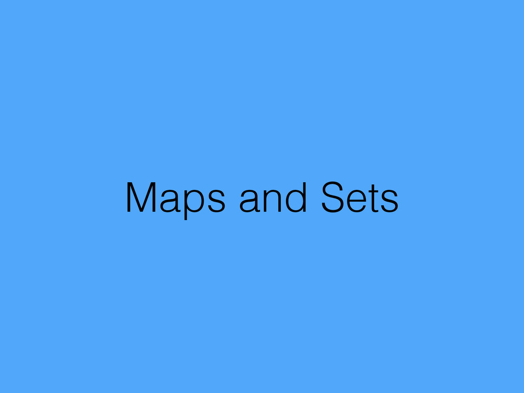 Maps and Sets