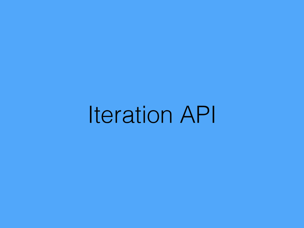 Iteration API