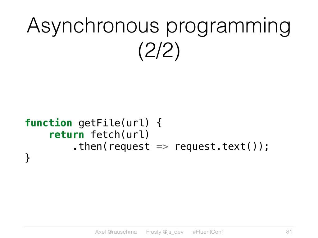 Axel @rauschma Frosty @js_dev #FluentConf Async...