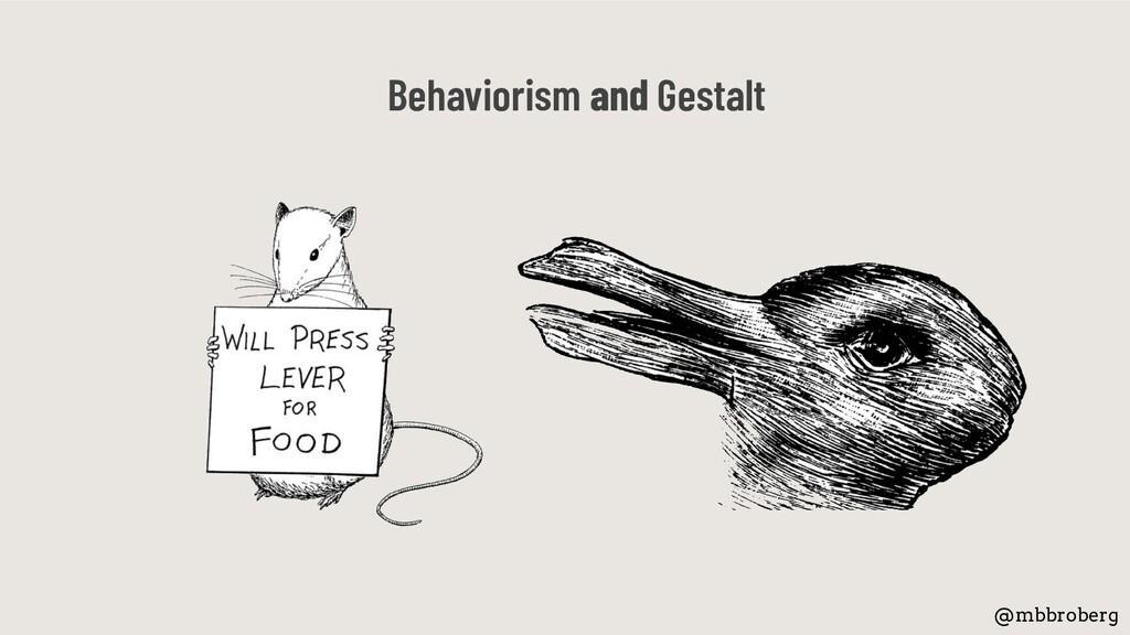 Behaviorism and Gestalt @mbbroberg