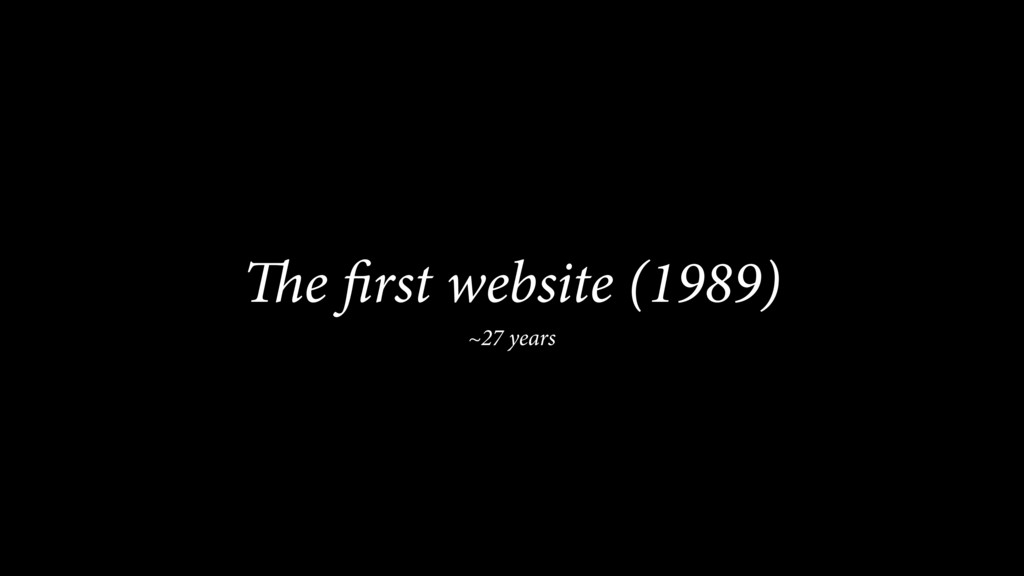The first website (1989) ~27 years