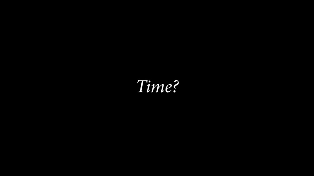 Time?