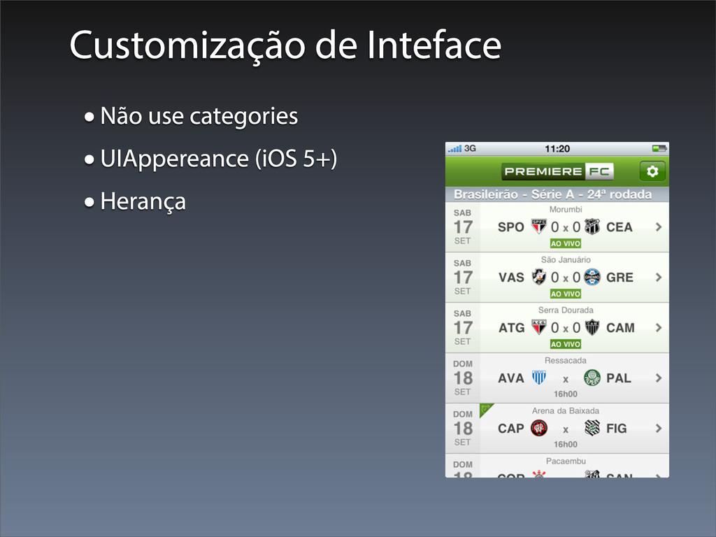 Customização de Inteface •Não use categories •U...