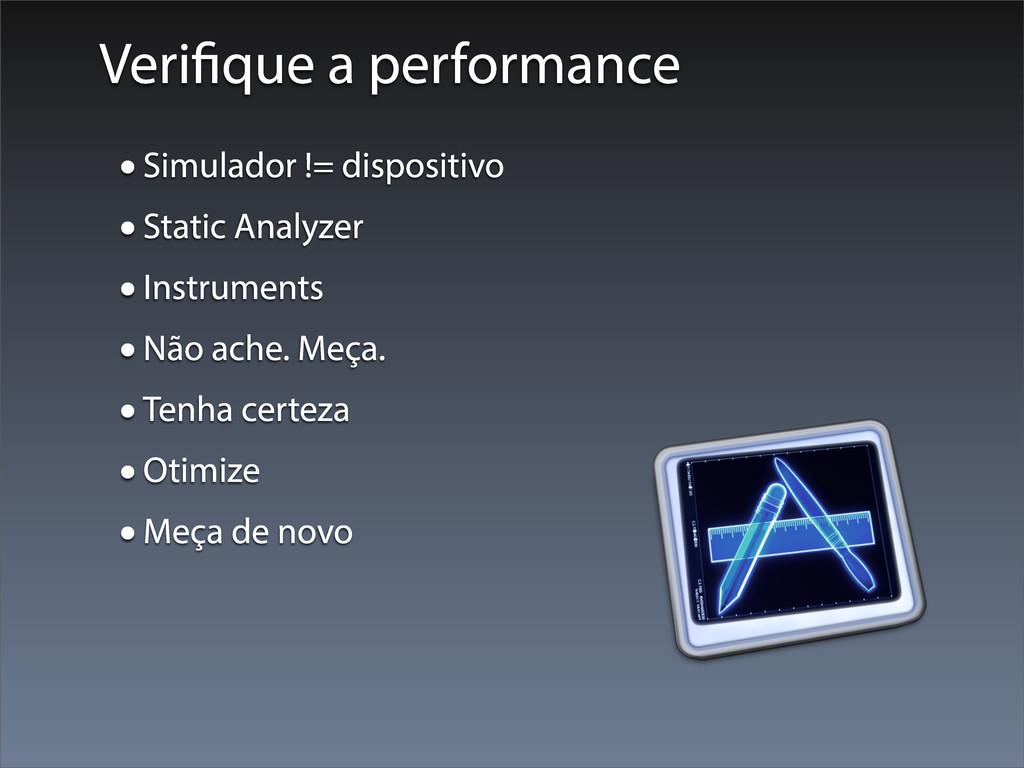 Veri que a performance •Simulador != dispositiv...