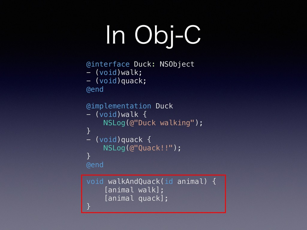 *O0CK$ @interface Duck: NSObject - (void)walk...