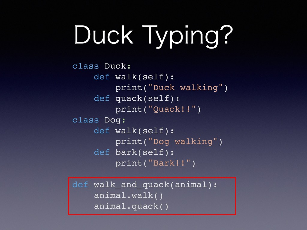 "%VDL5ZQJOH class Duck: def walk(self): print(""..."