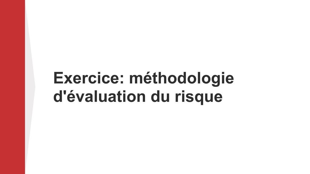 Exercice: méthodologie d'évaluation du risque