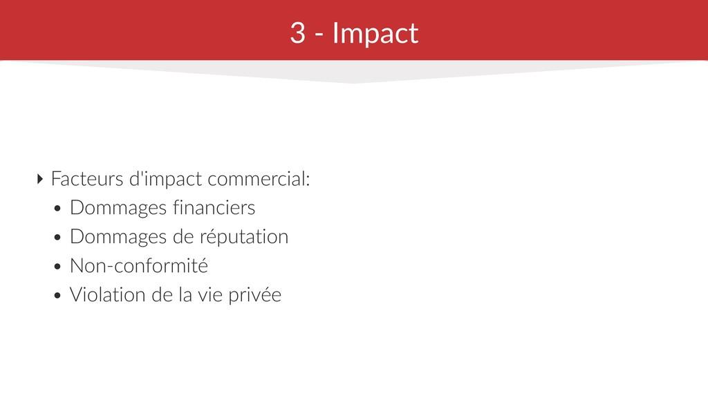3 - Impact ‣ Facteurs d'impact commercial: • Do...
